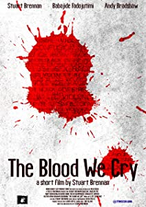 Best watch now movies The Blood We Cry UK [720