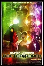 Super Undead Doctor Roach (2009)
