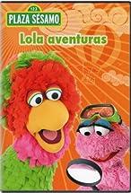 Primary image for Plaza Sésamo: Lola aventuras