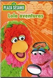 Plaza Sésamo: Lola aventuras Poster