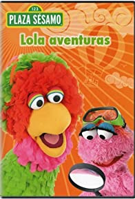 Primary photo for Plaza Sésamo: Lola aventuras