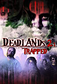 Primary photo for Deadlands 2: Trapped