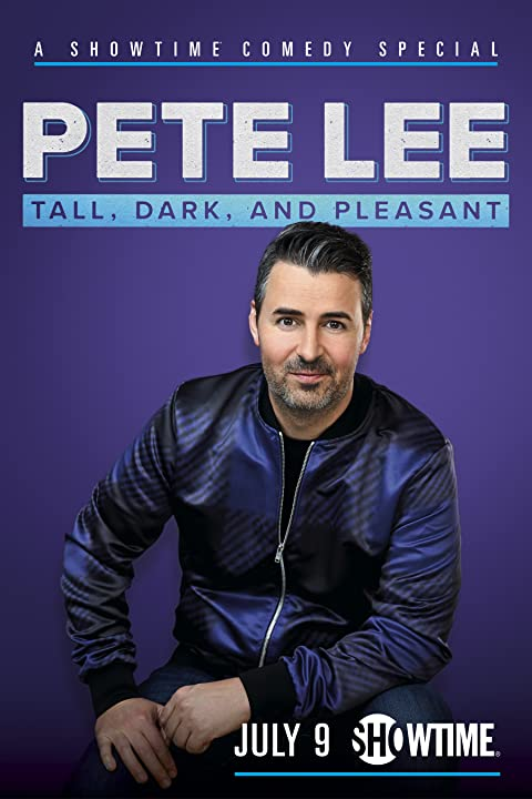 Pete Lee: Tall, Dark and Pleasant (2021)