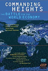 Commanding Heights: The Battle for the World Economy Poster - TV Show Forum, Cast, Reviews