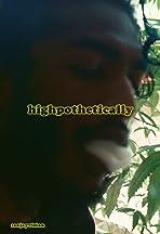 Highpothetically