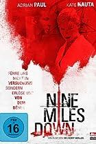 Nine Miles Down (2009) Poster