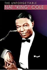 Primary photo for The Unforgettable Nat King Cole
