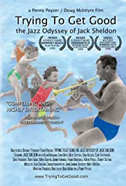 Trying to Get Good: The Jazz Odyssey of Jack Sheldon Poster
