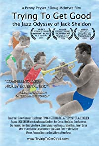 Primary photo for Trying to Get Good: The Jazz Odyssey of Jack Sheldon
