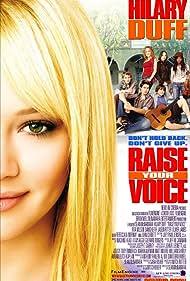 Raise Your Voice (2004) Poster - Movie Forum, Cast, Reviews