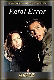 Fatal Error(1999) Poster - Movie Forum, Cast, Reviews