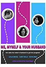 Me, Myself & Your Husband