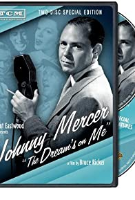 Primary photo for Johnny Mercer: The Dream's on Me