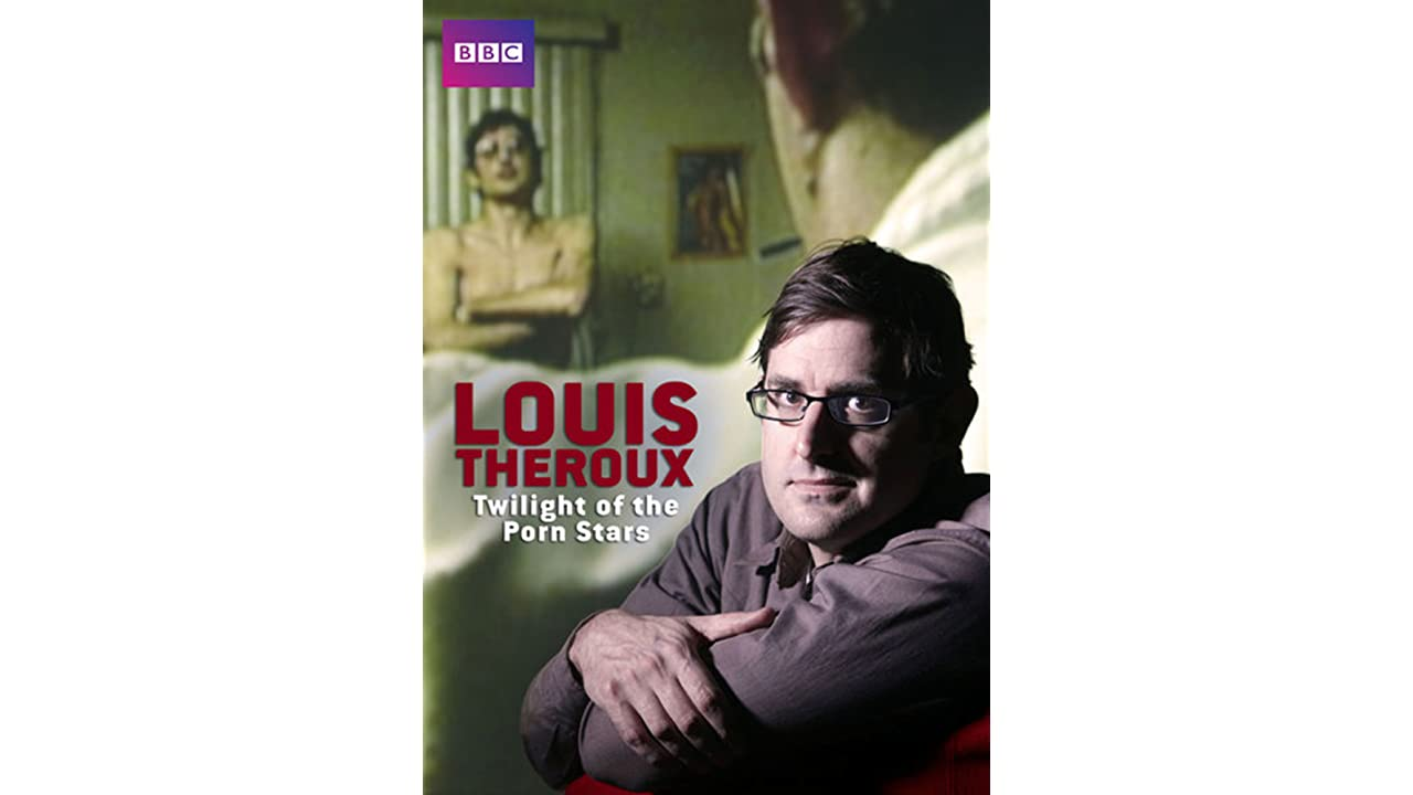 ﹤720p^HD!! Louis Theroux: Twilight of the Porn Stars ♯➽[【FullMovie】]