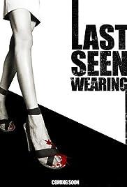 Last Seen Wearing Poster
