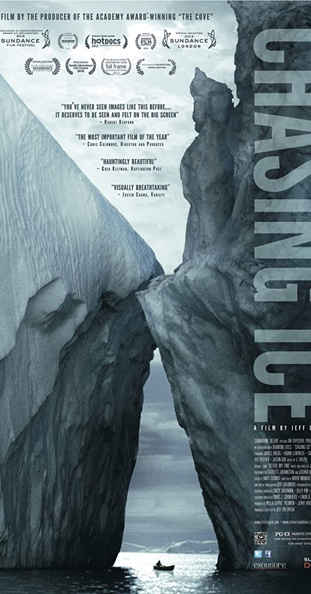 Chasing Ice (2012) - Chasing Ice (2012) - User Reviews - IMDb