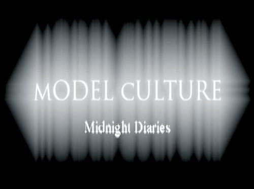 Model Culture: Midnight Diaries
