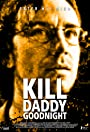 Kill Daddy Good Night