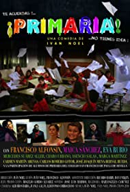 ¡Primaria! (2010) Poster - Movie Forum, Cast, Reviews