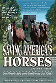 Primary photo for Saving America's Horses: A Nation Betrayed