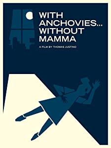 English movie for free watch With Anchovies... Without Mamma [DVDRip]