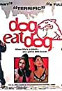 Dog Eat Dog (2001) Poster