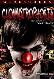 Clownstrophobia (2009) Poster - Movie Forum, Cast, Reviews