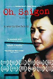 Oh, Saigon(2007) Poster - Movie Forum, Cast, Reviews