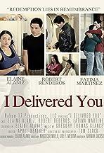 I Delivered You
