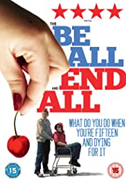 The Be All and End All (2009) Poster - Movie Forum, Cast, Reviews