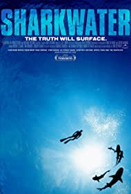 Sharkwater (2007) Poster - Movie Forum, Cast, Reviews