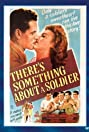 There's Something About a Soldier (1943) Poster