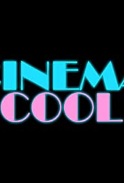 Cinema Cool (TV Series 2011– ) - IMDb