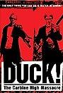 Duck! The Carbine High Massacre (1999) Poster