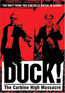 Legal movie watching online Duck! The Carbine High Massacre USA [flv]