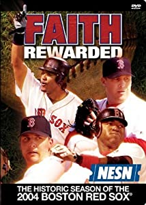 Good movie websites free no download Faith Rewarded: The Historic Season of the 2004 Boston Red Sox [Ultra]