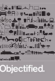 Objectified (2009) Poster - Movie Forum, Cast, Reviews