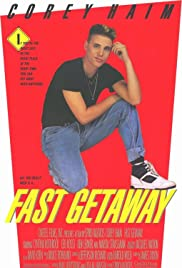 Fast Getaway(1991) Poster - Movie Forum, Cast, Reviews