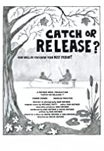 Catch or Release?