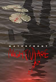Primary photo for Waterfront Nightmare