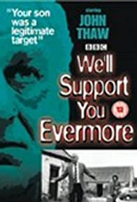 Primary photo for We'll Support You Evermore