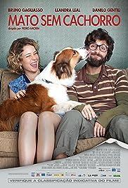 Mato Sem Cachorro Poster