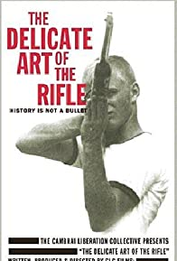 Primary photo for The Delicate Art of the Rifle