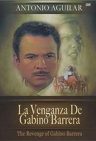Primary photo for La venganza de Gabino Barrera