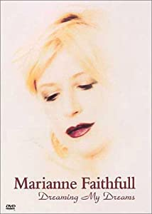 Marianne Faithfull: Dreaming My Dreams by