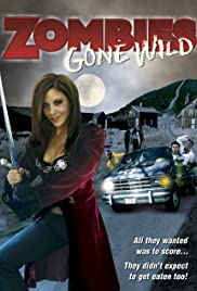 Zombies Gone Wild (2007) Poster - Movie Forum, Cast, Reviews