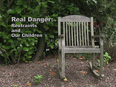 Watch free no downloading movies Real Danger: Restraints and Our Children by none [480x320]