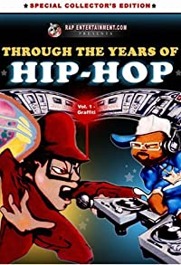 Primary photo for Through the Years of Hip Hop, Vol. 1: Graffiti