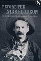 Primary image for Before the Nickelodeon: The Early Cinema of Edwin S. Porter