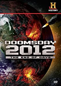 Movies 2017 to watch for free Decoding the Past: Doomsday 2012 - The End of Days [4K